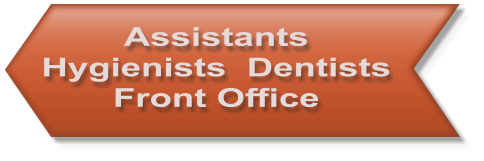 Assistants Hygienists  Dentists Front Office